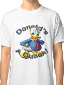 """Anti Trump """"Donald's A Quack"""" Classic T-Shirt"""