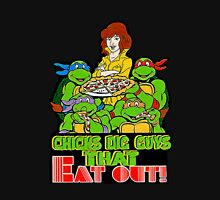 Chicks Dig Guys That Eat Out Unisex T-Shirt