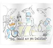 """Anti Trump """"Hey Donald, are you Qualified?"""" Poster"""