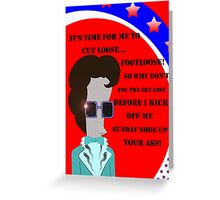 Footloose Roger Quote Greeting Card