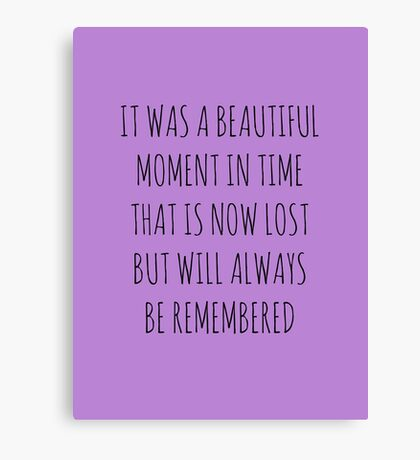 It was a beautiful moment in time that is now lost but will always be remembered Canvas Print