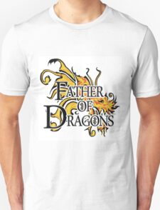 "Game of Thrones ""Father of Dragons"" Unisex T-Shirt"