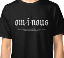 OMINOUS: Definition Classic T-Shirt