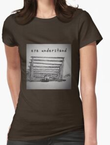 """PUN COMIC - """"EYE UNDER-STAND"""" Womens Fitted T-Shirt"""
