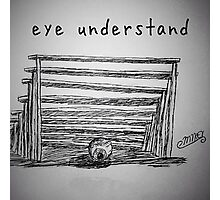 "PUN COMIC - ""EYE UNDER-STAND"" Photographic Print"