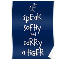 Speak Softly And Carry A Tiger Poster