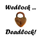 Wedlock, Deadlock, humor with padlock! by Mary Taylor