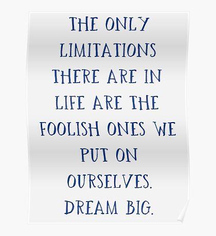 """""""Limitations Are Foolish"""" Dream BIG Design Poster"""