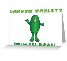 Garden Variety Human Bean Greeting Card