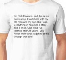 I'm Rick Harrison, and this is my pawn shop.  Unisex T-Shirt