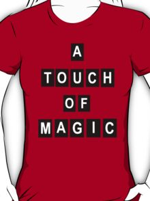 A Touch of Magic T-Shirt