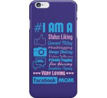 I Am A Facebook Mom iPhone Case/Skin