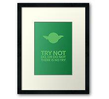 Try not Framed Print