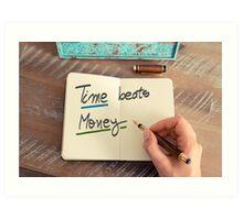 Handwritten text Time Beats Money Art Print
