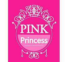 Pretty In Pink Cute Girly Pink Princess  Photographic Print