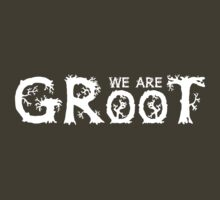 We are Groot V01 (LOOK IN THE 'O's!) by coldbludd