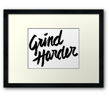 Grind Harder Framed Print