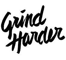 Grind Harder Photographic Print