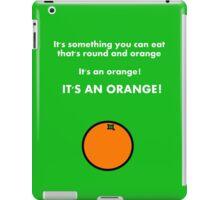 It's an orange! iPad Case/Skin