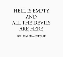 HELL IS EMPTY AND ALL THE DEVILS ARE HERE Unisex T-Shirt
