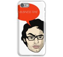 It's business time. iPhone Case/Skin
