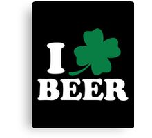 I Clover Beer, St Patricks Day Canvas Print