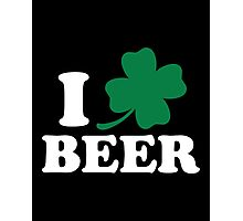 I Clover Beer, St Patricks Day Photographic Print
