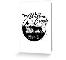 Willow Creek Kennels Hunting Greeting Card