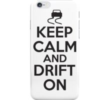 Keep calm and drift on iPhone Case/Skin