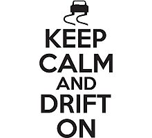 Keep calm and drift on Photographic Print