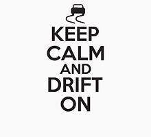 Keep calm and drift on Unisex T-Shirt