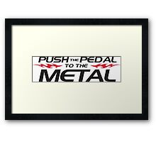 Push the pedal to the metal Framed Print