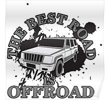The best road is offroad Poster