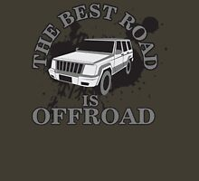 The best road is offroad Unisex T-Shirt