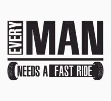 Every man needs a fast ride Kids Clothes