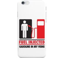 Fuel injected. Gasoline in my veins iPhone Case/Skin