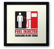 Fuel injected. Gasoline in my veins Framed Print