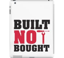 Built not bought iPad Case/Skin