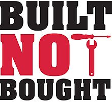 Built not bought Photographic Print