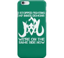 I Stopped Fighting my inner Demons t-shirts iPhone Case/Skin