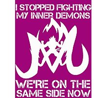 I Stopped Fighting my inner Demons t-shirts Photographic Print