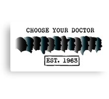 Choose you doctor Canvas Print