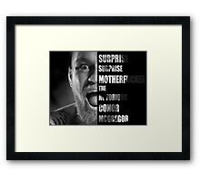 'SURPRISE SURPRISE MOTHERFUCKER' - Conor McGregor  Framed Print