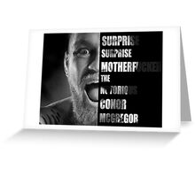 'SURPRISE SURPRISE MOTHERFUCKER' - Conor McGregor  Greeting Card