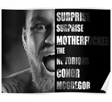 'SURPRISE SURPRISE MOTHERFUCKER' - Conor McGregor  Poster