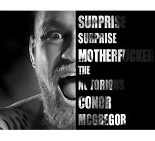 'SURPRISE SURPRISE MOTHERFUCKER' - Conor McGregor  Photographic Print
