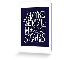 Made of Stars - White Text Greeting Card