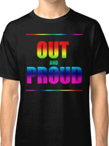 Out and Proud Rainbow Classic T-Shirt
