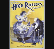 Performing Arts Posters Deveres High Rollers Burlesque Co 2847 Unisex T-Shirt