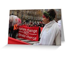 System Change Not Climate Change Greeting Card